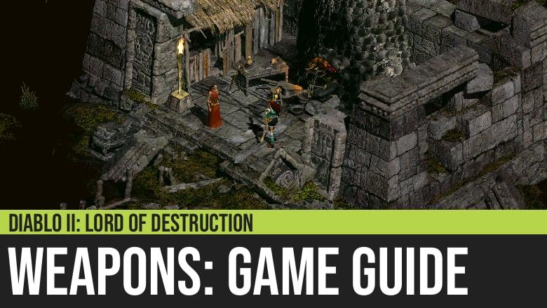 Diablo II: Weapons Guide