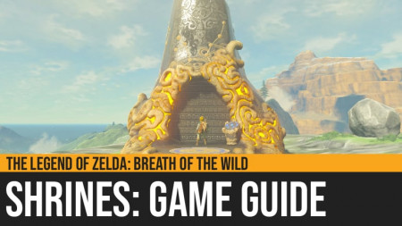 The Legend of Zelda: Breath of the Wild - Shrines Guide