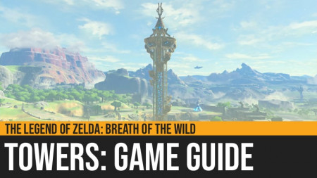 The Legend of Zelda: Breath of the Wild - Towers Guide