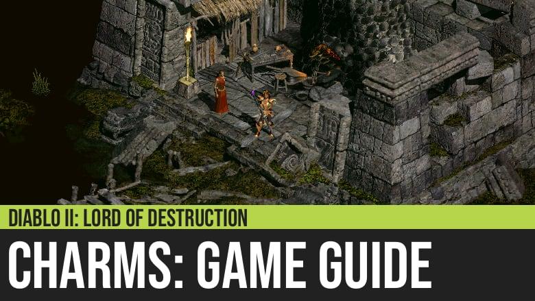 Diablo II: Charms Guide