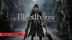 Bloodborne: Complete Edition - Game Guide