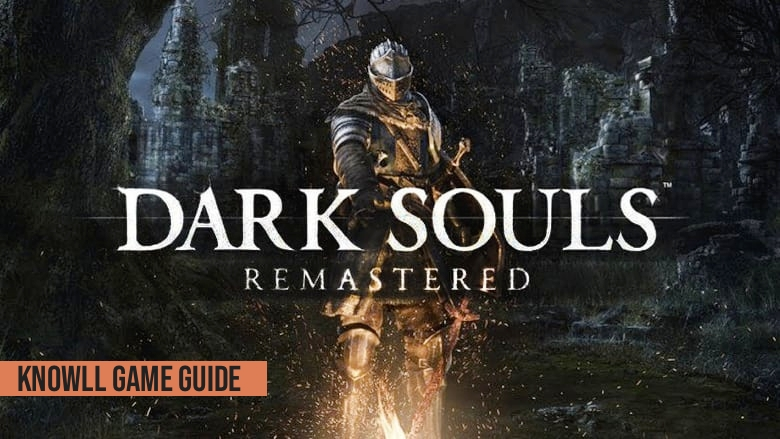 Dark Souls: Remastered - Game Guide