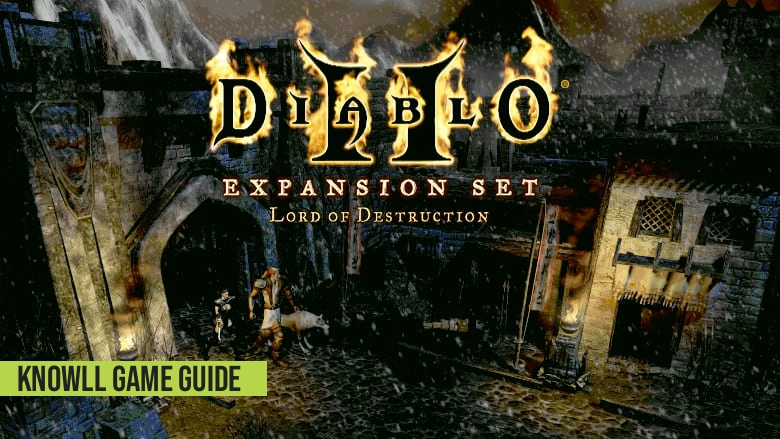 Diablo II: Lord of Destruction - Game Guide