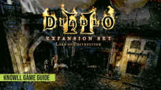 Diablo II: Lord of Destruction - Game Guide