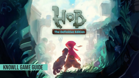 Hob: The Definitive Edition - Game Guide