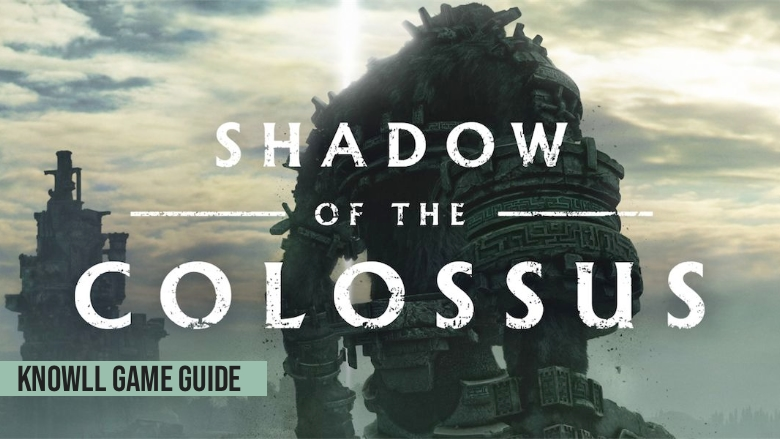 Shadow of the Colossus - Game Guide