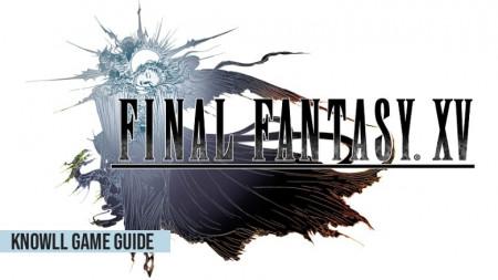 Final Fantasy XV - Game Guide