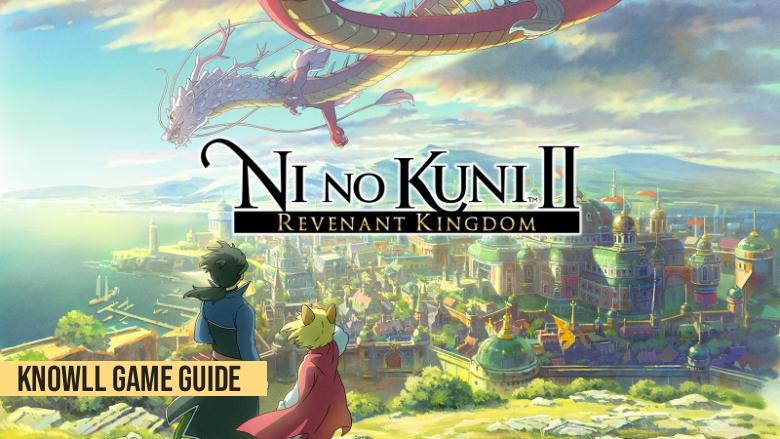 Ni no Kuni II: Revenant Kingdom - Game Guide