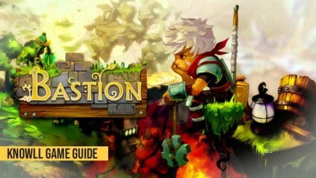 Bastion - Game Guide