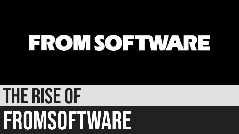 The Rise of FromSoftware