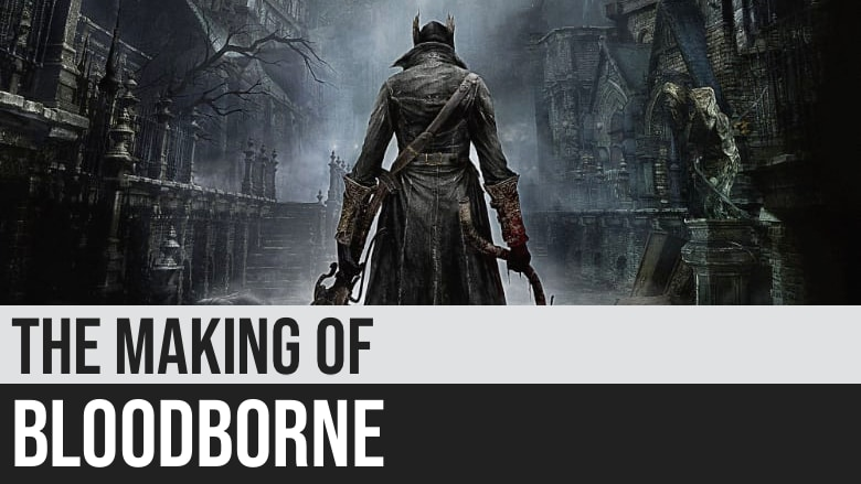 The Making of Bloodborne