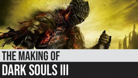 The Making of Dark Souls III