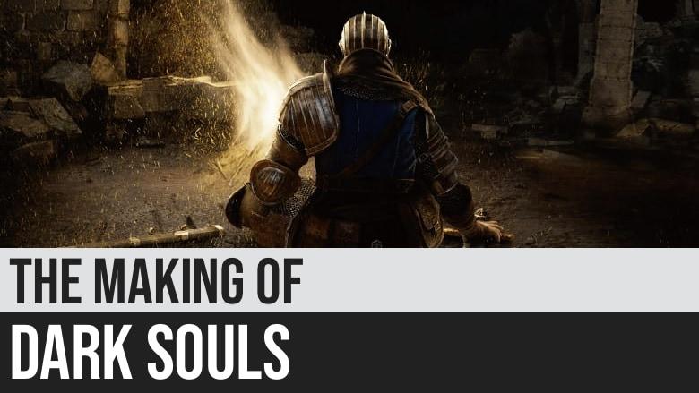 The Making of Dark Souls