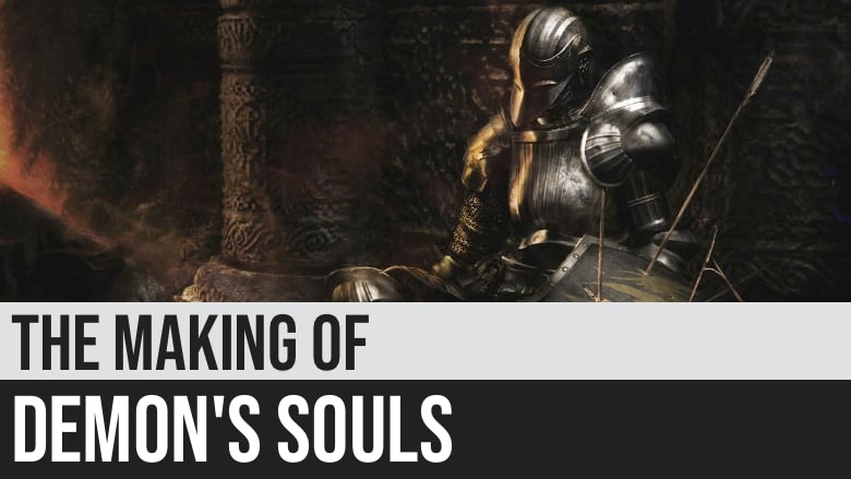 The Making of Demon's Souls