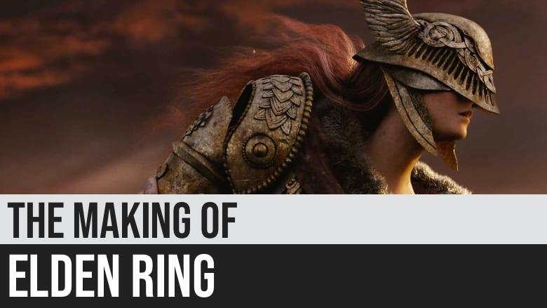 The Making of Elden Ring