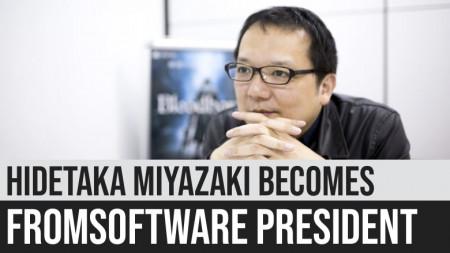 Hidetaka Miyazaki Becomes FromSoftware President
