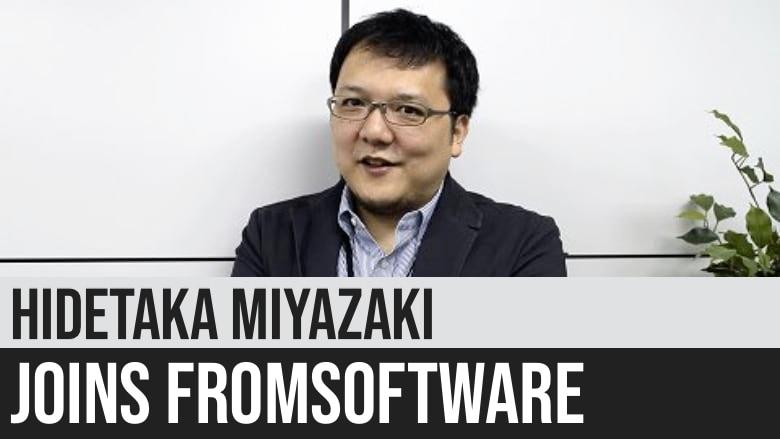 Hidetaka Miyazaki Joins FromSoftware