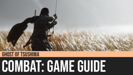 Ghost of Tsushima: Combat Guide