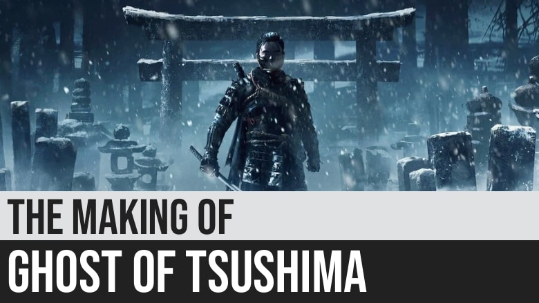 The Making of Ghost of Tsushima