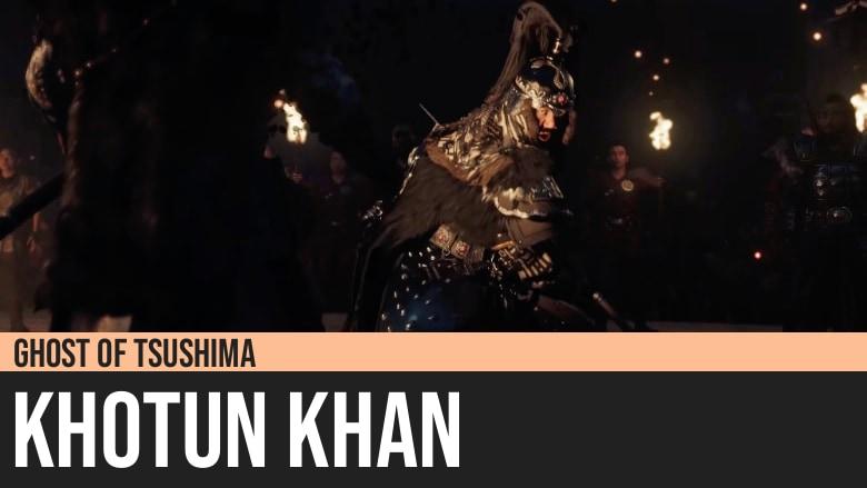Ghost of Tsushima: Khotun Khan