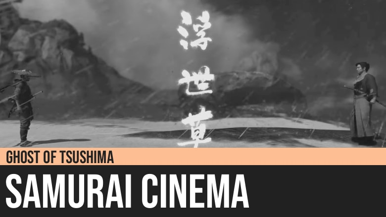 Ghost of Tsushima: Samurai Cinema