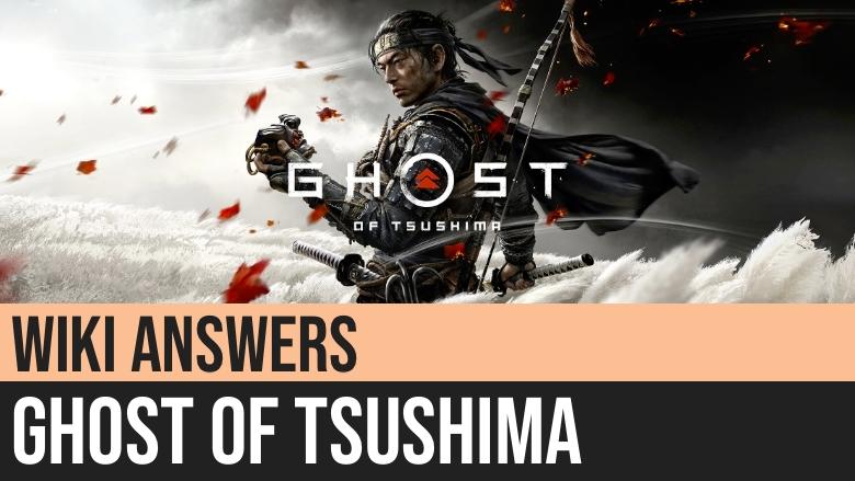 Ghost of Tsushima Wiki Answers