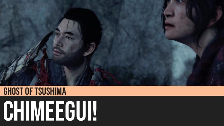 Ghost of Tsushima: Chimeegui!