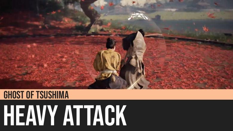 Ghost of Tsushima: Heavy Attack