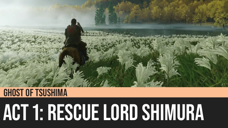 Ghost of Tsushima: Act 1 - Rescue Lord Shimura