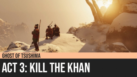 Ghost of Tsushima: Act 3 - Kill the Khan