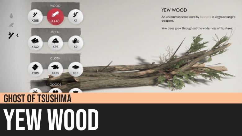 Ghost of Tsushima: Yew Wood