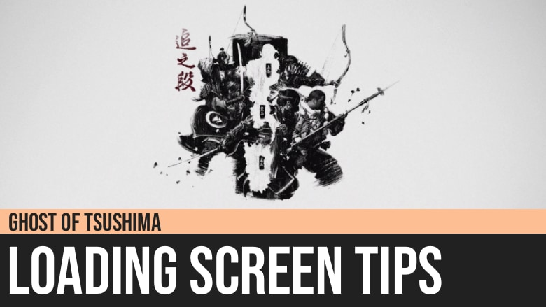 Ghost of Tsushima: Loading Screen Tips