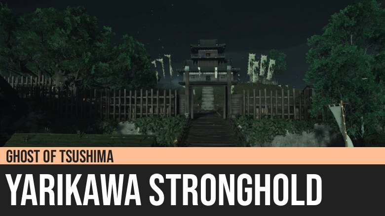 Ghost of Tsushima: Yarikawa Stronghold