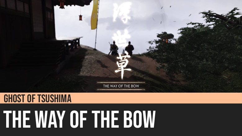 Ghost of Tsushima: The Way of the Bow