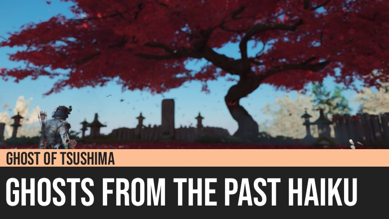 Ghost of Tsushima: Ghosts from the Past Haiku