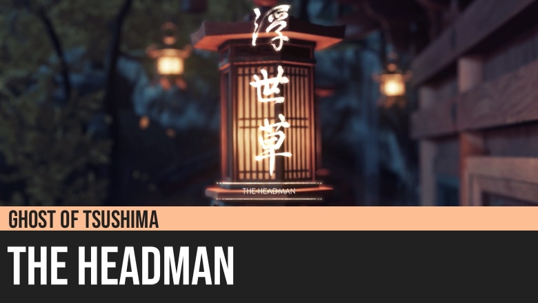 Ghost of Tsushima: The Headman