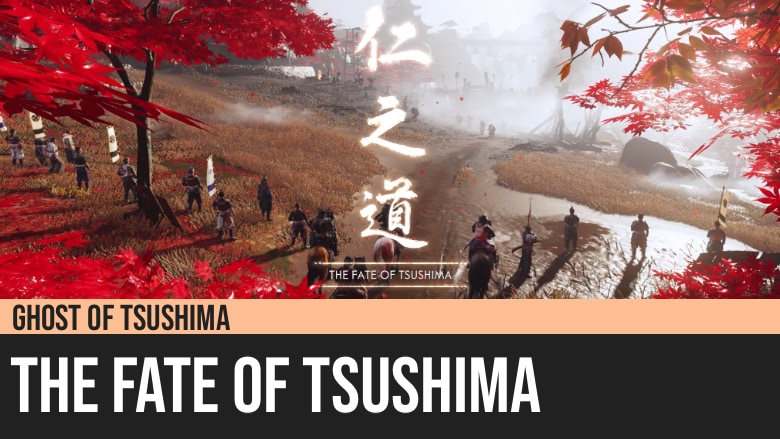 Ghost of Tsushima: The Fate of Tsushima