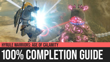 Hyrule Warriors: Age of Calamity - 100% Completion Guide