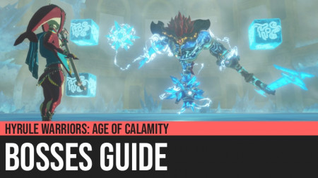 Hyrule Warriors: Age of Calamity - Bossess Guide