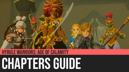 Hyrule Warriors: Age of Calamity - Chapters Guide