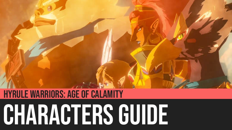 Hyrule Warriors: Age of Calamity - Characters Guide