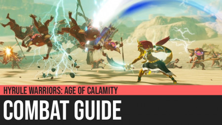 Hyrule Warriors: Age of Calamity - Combat Guide