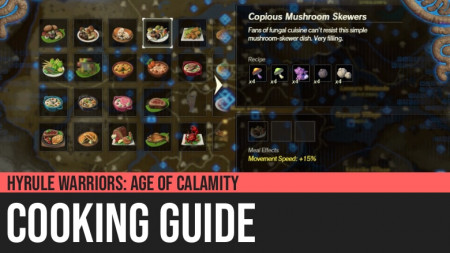 Hyrule Warriors: Age of Calamity - Cooking Guide