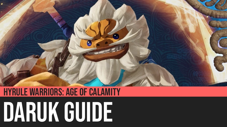 Hyrule Warriors: Age of Calamity - Daruk Guide
