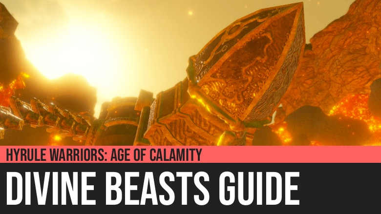 Hyrule Warriors: Age of Calamity - Divine Beasts Guide