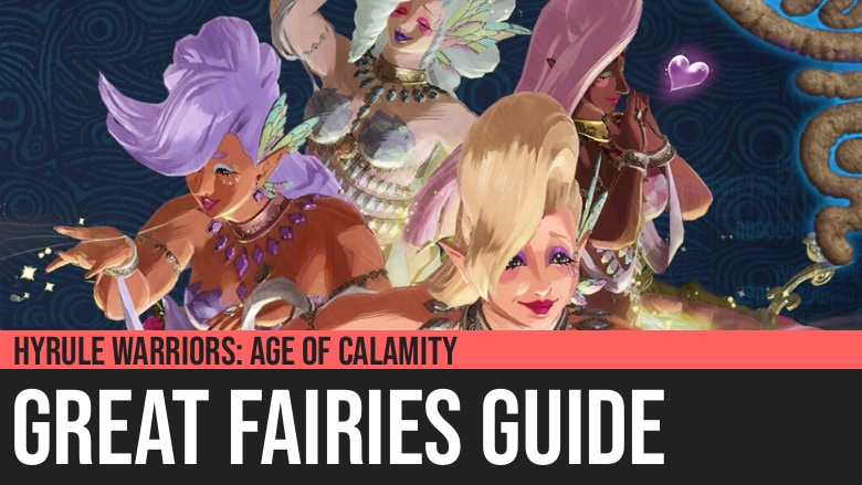 Hyrule Warriors: Age of Calamity - Great Fairies Guide