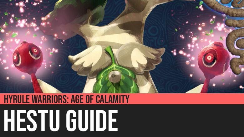 Hyrule Warriors: Age of Calamity - Hestu Guide