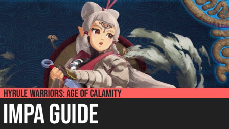 Hyrule Warriors: Age of Calamity - Impa Guide