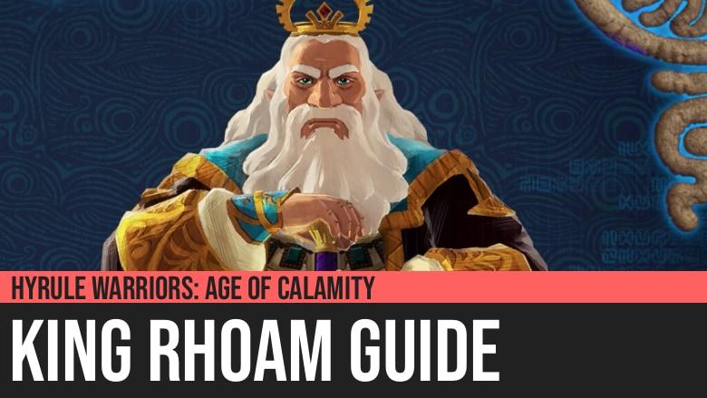 Hyrule Warriors: Age of Calamity - King Rhoam Guide