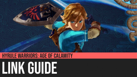 Hyrule Warriors: Age of Calamity - Link Guide